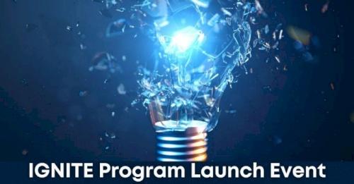 IGNITE Program Launch Event